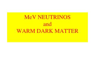 MeV NEUTRINOS and  WARM DARK MATTER