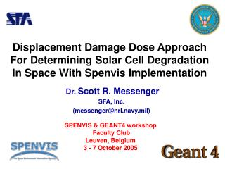 Dr.  Scott R. Messenger SFA, Inc. (messenger@nrl.navy.mil)