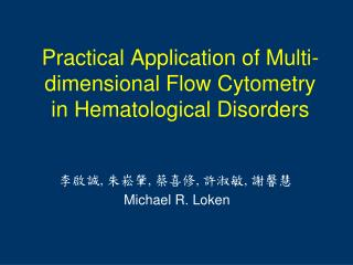 Practical Application of Multi-dimensional Flow Cytometry in Hematological Disorders