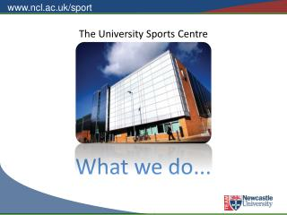 The University Sports Centre