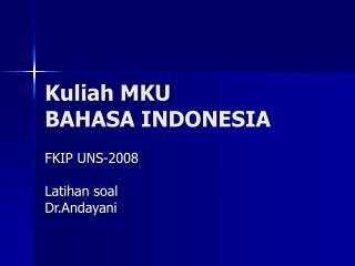 Kuliah MKU  BAHASA INDONESIA