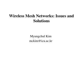 Wireless Mesh Networks: Issues and Solutions