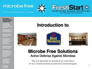 Introduction to Microbe Free Solutions Active Defense Against Microbes