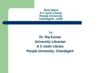 Brief about  A C Joshi Library Panjab University  Chandigarh , India