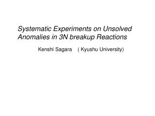 Systematic Experiments on Unsolved Anomalies in 3N breakup Reactions