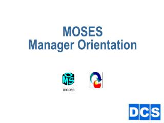 MOSES Manager Orientation