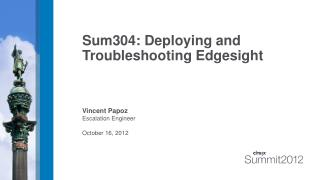 Sum304: Deploying and Troubleshooting Edgesight