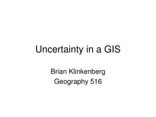 Uncertainty in a GIS
