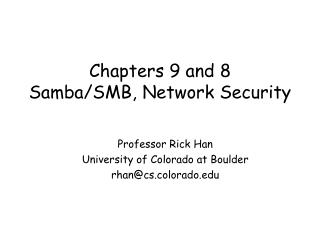 Chapters 9 and 8 Samba/SMB, Network Security