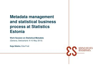 Metadata management and statistical business process at Statistics Estonia