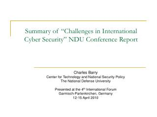 "Summary of ""C hallenges in International Cyber Security"" NDU Conference Report"