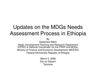 Updates on the MDGs Needs Assessment Process in Ethiopia