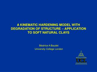 A KINEMATIC HARDENING MODEL WITH DEGRADATION OF STRUCTURE – APPLICATION TO SOFT NATURAL CLAYS