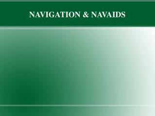 NAVIGATION & NAVAIDS