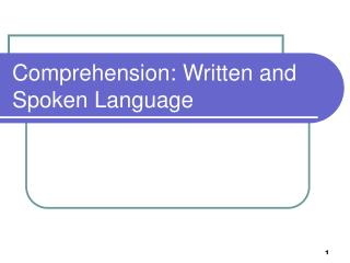 Comprehension: Written and Spoken Language