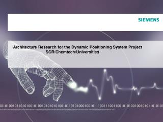 Architecture Research for the Dynamic Positioning System Project 		SCR/Chemtech/Universities