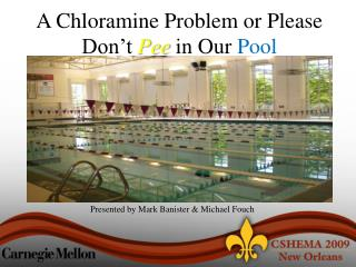 A Chloramine Problem or Please Don't  Pee  in Our  Pool