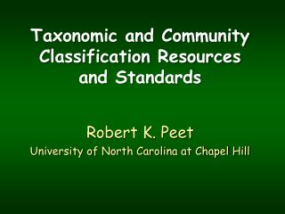 Taxonomic and Community Classification Resources and Standards