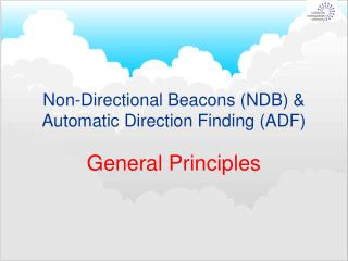 Non-Directional Beacons (NDB) & Automatic Direction Finding (ADF)