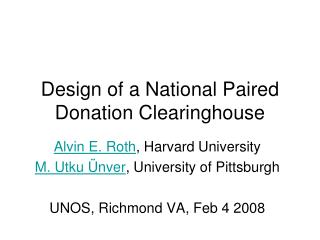 Design of a National Paired Donation Clearinghouse