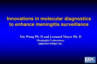 Innovations in molecular diagnostics to enhance meningitis surveillance