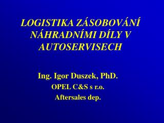 LOGISTIKA ZÁSOBOVÁNÍ NÁHRADNÍMI DÍLY V AUTOSERVISECH