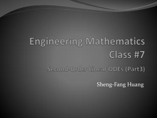 Engineering Mathematics  Class  #7 Second-Order Linear ODEs ( Part3)