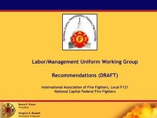 Labor/Management Uniform Working Group Recommendations (DRAFT)