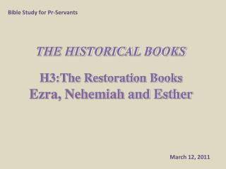 THE HISTORICAL BOOKS H3:The Restoration Books Ezra, Nehemiah and Esther