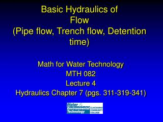 Basic Hydraulics of Flow (Pipe flow, Trench flow, Detention time)