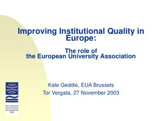 Improving Institutional Quality in Europe:  The role of  the European University Association
