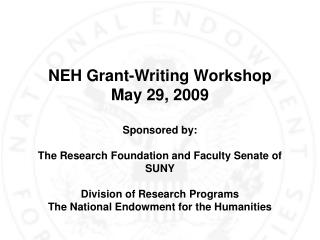 NEH Grant-Writing Workshop May 29, 2009 Sponsored by: