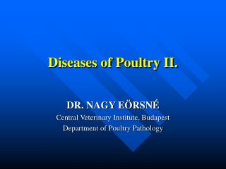 Diseases of Poultry II.