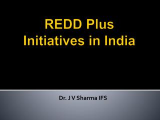 REDD Plus Initiatives in India