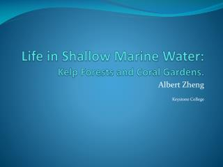 Life in Shallow Marine Water: Kelp Forests and Coral Gardens.