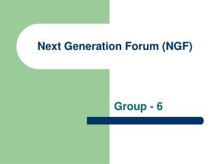 Next Generation Forum (NGF)
