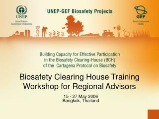 Biosafety Clearing House Training Workshop for Regional Advisors