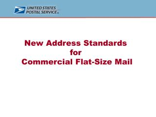 New Address Standards  for  Commercial Flat-Size Mail
