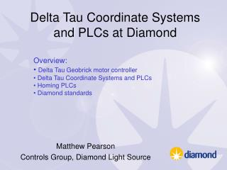 Delta Tau Coordinate Systems and PLCs at Diamond
