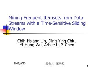 Mining Frequent Itemsets from Data Streams with a Time-Sensitive Sliding Window