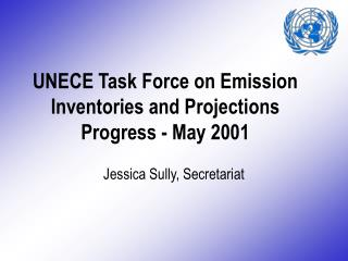 UNECE Task Force on Emission Inventories and Projections  Progress - May 2001
