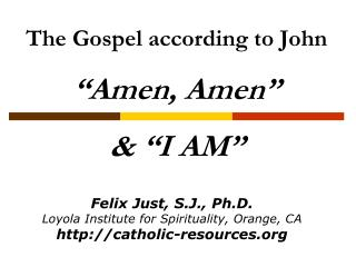 "The Gospel according to John ""Amen, Amen"" & ""I AM"""