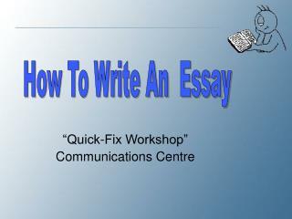 """""""Quick-Fix Workshop"""" Communications Centre"""