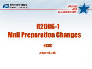 R2006-1  Mail Preparation Changes NCSC January 18, 2007