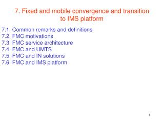 7. Fixed and mobile convergence and transition to IMS platform