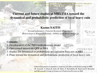 Kazuo SAITO Second Laboratory, Forecast Research Department,