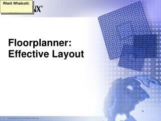 Floorplanner: Effective Layout