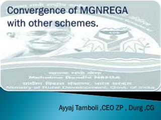 Convergence of MGNREGA  with other schemes .