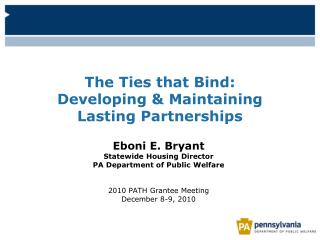 The Ties that Bind:  Developing & Maintaining  Lasting Partnerships