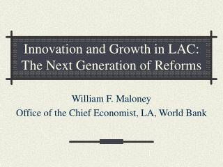 Innovation and Growth in LAC: The Next Generation of Reforms